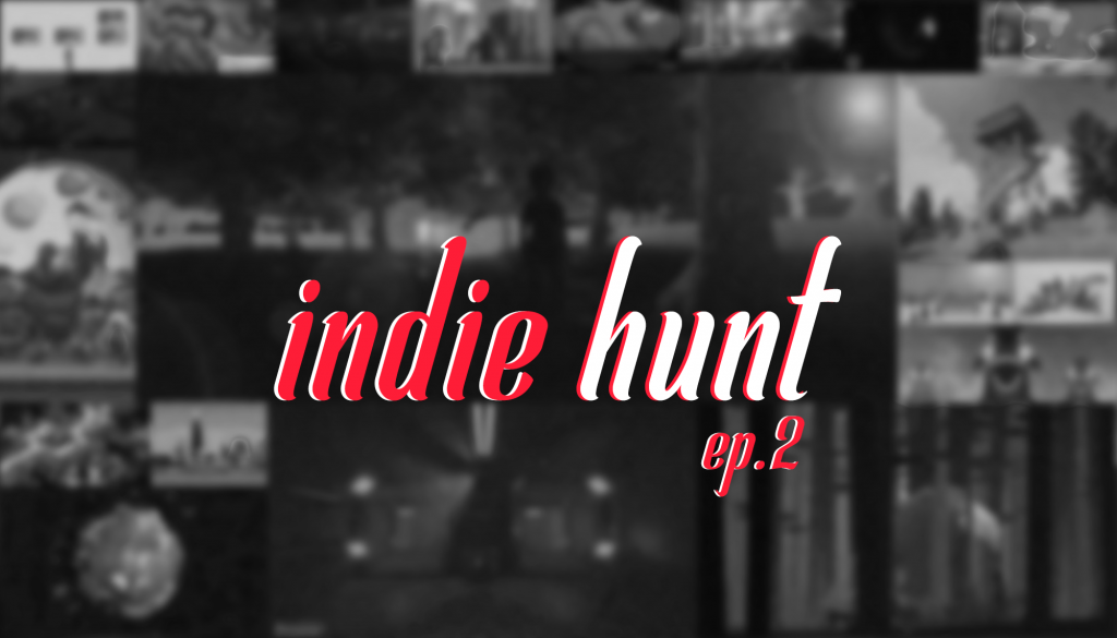 Indie Hunt - Episode 2