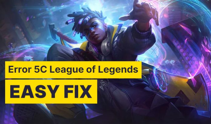 Error 5C League of Legends Easy Fix